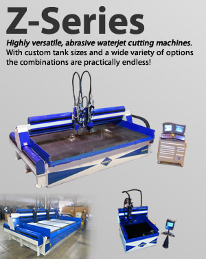 Z-Series waterjets. Our most versatile abrasive waterjet machine. Choose the options that work best for your waterjet application.