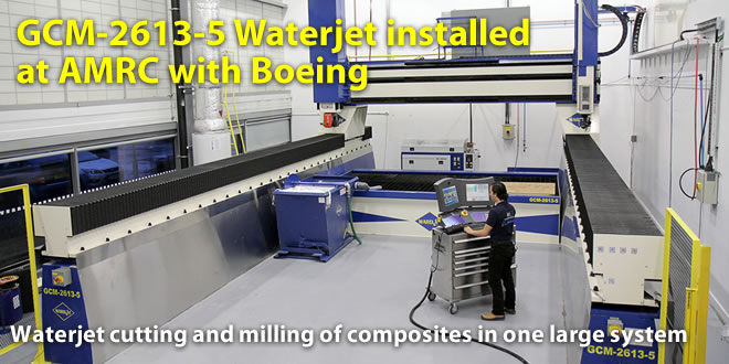WARDJet and the AMRC with Boeing held an open house to unveil the GCM, a large format combination 5-axis waterjet and mill.