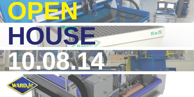 Mark your calendar for Wednesday, October 8, 2014! WARDJet is hosting the second annual Open House event to showcase the latest developments in waterjet cutting.