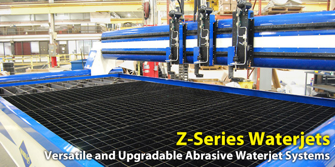 Z-Series Waterjets. Highly versatile, upgradeable abrasive waterjets.